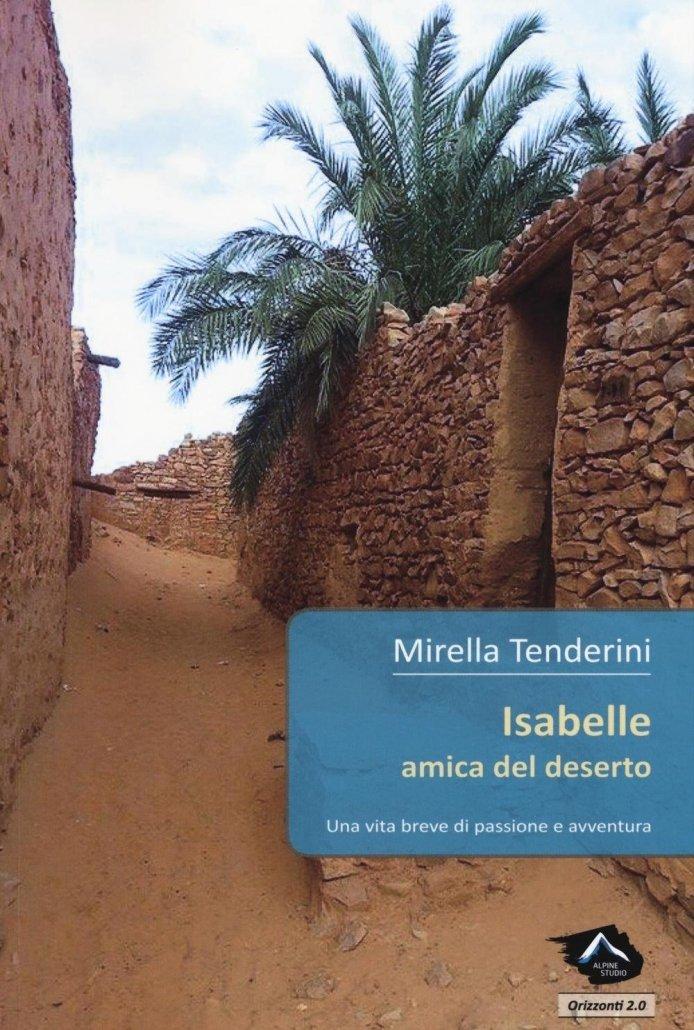 Isabelle amica del deserto mirella tenderini premio gambrinus giuseppe mazzotti letteratura di viaggio ed esplorazione