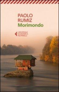 libro di esplorazione e viaggio Morimondo Paolo Rumiz Premio letterario Mazzotti