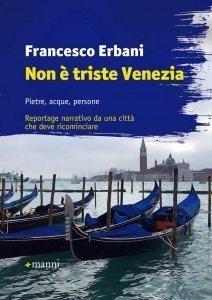 """Copertina del libro """"Non è triste Venezia"""" di Francesco Erbani"""